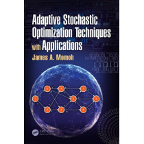 Adaptive Stochastic Optimization Techniques with Applications by James A. Momoh, 9781439829783