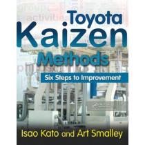 Toyota Kaizen Methods: Six Steps to Improvement by Isao Kato, 9781439838532