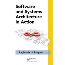 Software and Systems Architecture in Action by Raghvinder S. Sangwan, 9781439849163