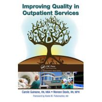 Improving Quality in Outpatient Services by Carole S. Guinane, 9781439850602