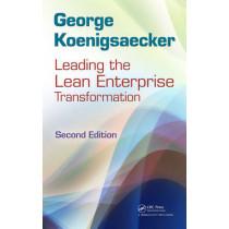 Leading the Lean Enterprise Transformation by George Koenigsaecker, 9781439859872
