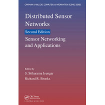 Distributed Sensor Networks: Sensor Networking and Applications (Volume Two) by S. Sitharama Iyengar, 9781439862872