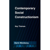 Contemporary Social Constructionism: Key Themes by Darin Weinberg, 9781439909249
