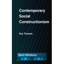 Contemporary Social Constructionism: Key Themes by Darin Weinberg, 9781439909256