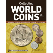 Collecting World Coins, 1901-Present: A Comprehensive Catalog to Circulating Coins by George S. Cuhaj, 9781440244605