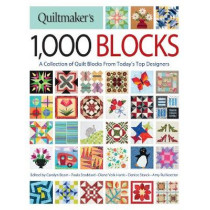 Quiltmaker's 1,000 Blocks: The Complete Collection of Quilt Blocks From Today's Top Designers by Carolyn Beam, 9781440245411