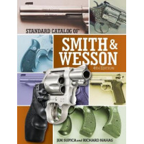 Standard Catalog of Smith & Wesson by Jim Supica, 9781440245633