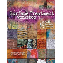 Surface Treatment Workshop: Explore 45 Mixed Media Techniques by Darlene Olivia McElroy, 9781440308246