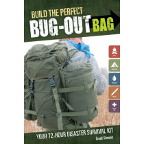 Build the Perfect Bug Out Bag: Your 72-Hour Disaster Survival Kit by Creek Stewart, 9781440318740