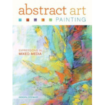 Abstract Art Painting: Expressions in Mixed Media by Debora Stewart, 9781440335846