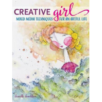 creativeGIRL: Mixed Media Techniques for an Artful Life by Danielle Donaldson, 9781440340123