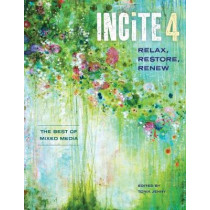 Incite 4, Relax Restore Renew: The Best of Mixed Media by Tonia Jenny, 9781440345173
