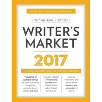 Writer's Market 2017: The Most Trusted Guide to Getting Published by Robert Lee Brewer, 9781440347733