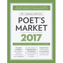 Poet's Market 2017: The Most Trusted Guide for Publishing Poetry by Robert Lee Brewer, 9781440347788