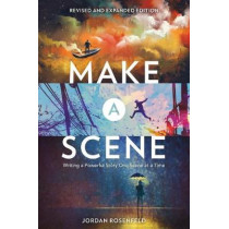 Make a Scene Revised and Expanded: Writing a Powerful Story One Scene at a Time by Jordan Rosenfeld, 9781440351419