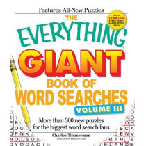 The Everything Giant Book of Word Searches, Volume III: More than 300 new puzzles for the biggest word search fans by Charles Timmerman, 9781440500336