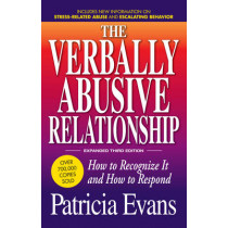 The Verbally Abusive Relationship, Expanded Third Edition: How to recognize it and how to respond by Patricia Evans, 9781440504631