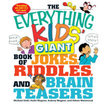 The Everything Kids' Giant Book of Jokes, Riddles, and Brain Teasers by Kathi Wagner, 9781440506338
