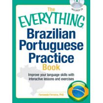 The Everything Brazilian Portuguese Practice Book: Improve your language skills with inteactive lessons and exercises by Fernanda Ferreira, 9781440528545