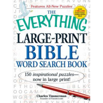 The Everything Large-Print Bible Word Search Book: 150 inspirational puzzles - now in large print! by Charles Timmerman, 9781440530715