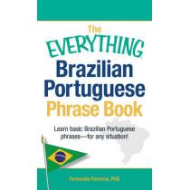 The Everything Brazilian Portuguese Phrase Book: Learn Basic Brazilian Portuguese Phrases - For Any Situation! by Fernanda Ferreira, 9781440555275