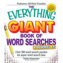 The Everything Giant Book of Word Searches, Volume VI: Over 300 Word Search Puzzles for Super Word Search Fans by Charles Timmerman, 9781440559297