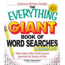 The Everything Giant Book of Word Searches, Volume VII: More than 300 word search puzzles for hours of fun by Charles Timmerman, 9781440566806