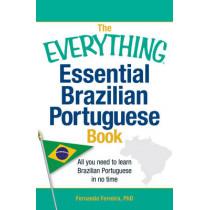 The Everything Essential Brazilian Portuguese Book: All You Need to Learn Brazilian Portuguese in No Time! by Fernanda Ferreira, 9781440567544