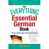 The Everything Essential German Book: All You Need to Learn German in No Time! by Edward Swick, 9781440567575