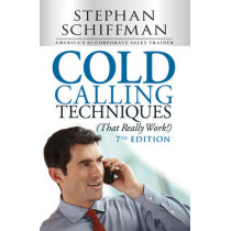 Cold Calling Techniques (That Really Work!) by Stephan Schiffman, 9781440572173