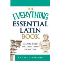 The Everything Essential Latin Book: All You Need to Learn Latin in No Time by Richard E. Prior, 9781440574214