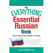 The Everything Essential Russian Book: All You Need to Learn Russian in No Time by Julia Stakhnevich, 9781440580826