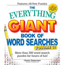 The Everything Giant Book of Word Searches, Volume 11: More Than 300 Word Search Puzzles for Hours of Fun! by Charles Timmerman, 9781440595943