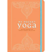 My Pocket Yoga: Anytime Exercises That Refresh, Refocus, and Restore by Adams Media, 9781440599446