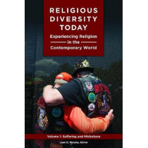 Religious Diversity Today [3 volumes]: Experiencing Religion in the Contemporary World by Jean-Guy A. Goulet, 9781440833311