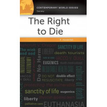 The Right to Die: A Reference Handbook by Howard Ball, 9781440843112
