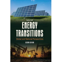 Energy Transitions: Global and National Perspectives, 2nd Edition by Vaclav Smil, 9781440853241