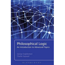 Philosophical Logic: An Introduction to Advanced Topics by Charles Sayward, 9781441119117
