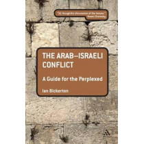The Arab-Israeli Conflict: A Guide for the Perplexed by Ian J. Bickerton, 9781441128720