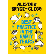Best Practice in the Early Years by Alistair Bryce-Clegg, 9781441138347