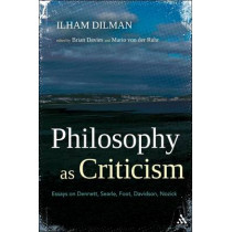 Philosophy as Criticism: Essays on Dennett, Searle, Foot, Davidson, Nozick by Brian Davies, 9781441146915