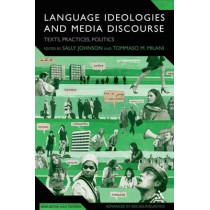 Language Ideologies and Media Discourse: Texts, Practices, Politics by Sally Johnson, 9781441155863