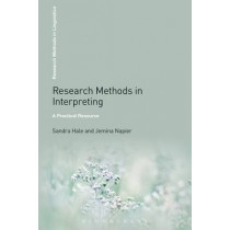 Research Methods in Interpreting: A Practical Resource by Sandra Hale, 9781441168511