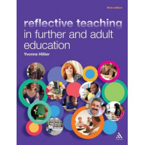Reflective Teaching in Further and Adult Education by Yvonne Hillier, 9781441175502