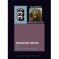 Television's Marquee Moon by Bryan Waterman, 9781441186058