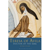 Teresa of Avila: Doctor of the Soul by Peter Tyler, 9781441187840