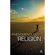 An Introduction to the Phenomenology of Religion by James L. Cox, 9781441191380