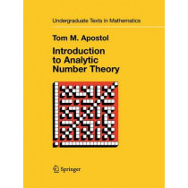 Introduction to Analytic Number Theory by Tom M. Apostol, 9781441928054