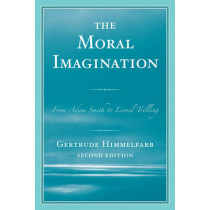 The Moral Imagination: From Adam Smith to Lionel Trilling by Gertrude Himmelfarb, 9781442218291