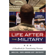 Life After the Military: A Handbook for Transitioning Veterans by Janelle B. Moore, 9781442221338